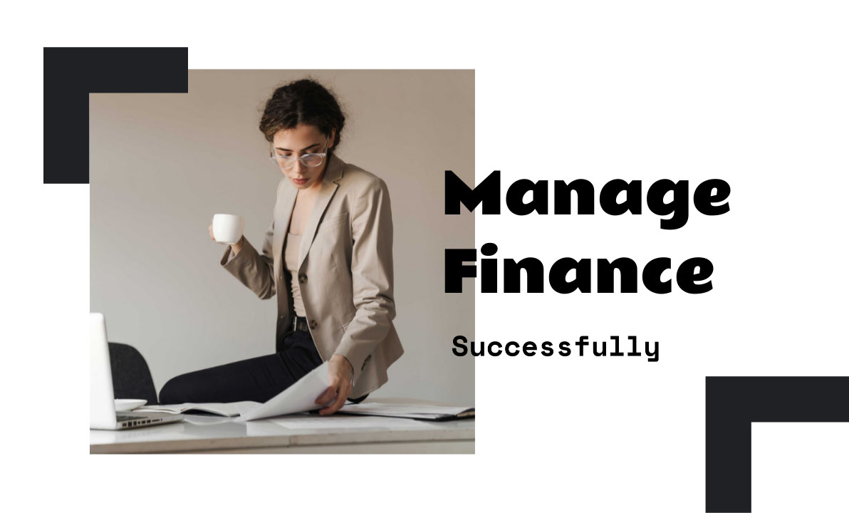 How to Manage Your Finances Successfully?